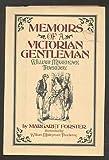 Memoirs of a Victorian Gentleman, Margaret Forster, 0688034403
