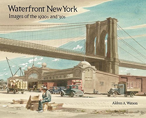 Waterfront New York: Images Of The 1920s And '30s