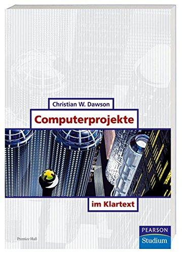 Computerprojekte im Klartext . (Pearson Studium - IT)