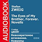 The Eyes of My Brother, Forever [Russian Edition] Audiobook by Stefan Zweig Narrated by Arina Lanskaya