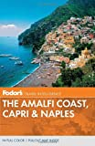 The Amalfi Coast, Capri and Naples, Fodor's Travel Publications, Inc. Staff, 0679009337