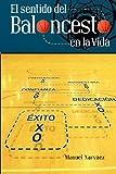 El Sentido Del Baloncesto en la Vida, Manuel Narvaez, 0615644082