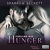 Fueling His Hunger: Masters of Adrenaline, Book 2 | Sparrow Beckett