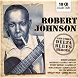 Robert Johnson & Other Delta Blues Heroes