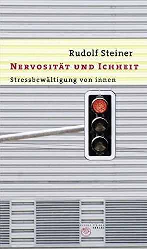 Nervosität und Ichheit: Stressbewältigung von innen (Thementexte)