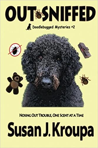 Out Sniffed Doodlebugged Mysteries Volume 2 Susan J Kroupa 9780615761343 Amazon Books