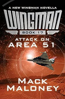 Attack on Area 51 (Wingman Book 17) by [Maloney, Mack]