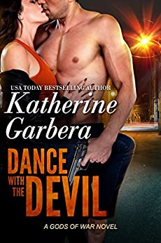 Dance With The Devil (Gods Of War Book 1) by [Garbera, Katherine]