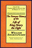 The Famous History of the Life of King Henry the Eight: Applause First Folio Editions (Folio Texts) (Applause Shakespeare Library Folio Texts)