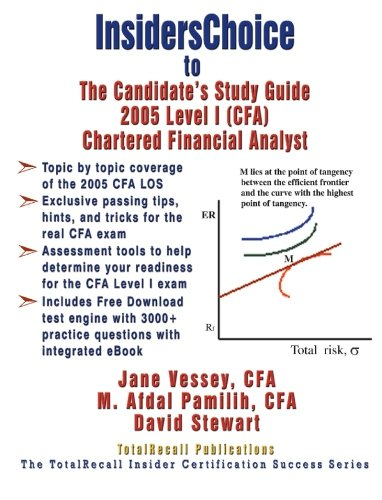 InsidersChoice to The Candidate's Guide for 2005 Level I (CFA) Chartered Financial Analyst Learning Outcome Statements (With Download eBook and Exams)