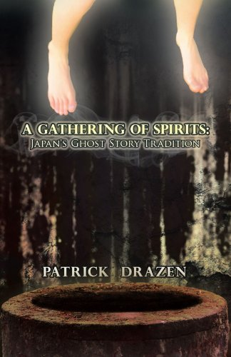 Ghostly Gathering - A Gathering of Spirits: Japan's Ghost Story Tradition: From Folklore and Kabuki to Anime and Manga