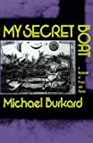 My Secret Boat: A Notebook of Prose and Poems