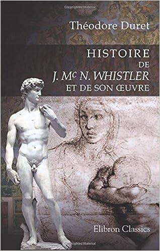 Livre gratuits Histoire de J. Mc N. Whistler et de son oeuvre pdf