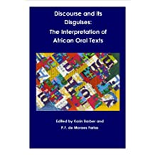 Discourse and its Disguises: the interpretation of African oral texts (Birmingham University African Studies Series Book 1)