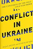 img - for Conflict in Ukraine: The Unwinding of the Post--Cold War Order (Boston Review Originals) book / textbook / text book
