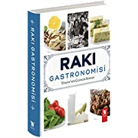 Rakı Gastronomisi (Ciltli): Türkiye'nin Çilingir Sofrası
