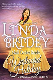 Mail Order Bride - Westward Holiday: Historical Cowboy Romance (Montana Mail Order Brides Book 8)
