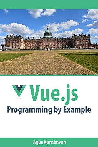Amazon com: Vue js Programming by Example eBook: Agus Kurniawan