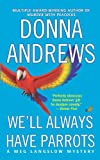 We'll Always Have Parrots (Meg Langslow Mysteries Book 5)