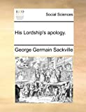 His Lordship's Apology, George Germain Sackville, 1171378610