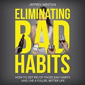 Eliminating Bad Habits Audiobook