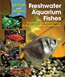Questions and Answers on Freshwater Aquarium Fishes, Ashley Ward, 0793806216