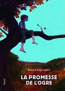 """Afficher """"La promesse de l'ogre"""""""