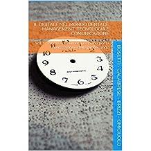 Il digitale nel mondo dentale, management, tecnologia e comunicazione: Vol. 1: Processi, strumenti e spunti per la valorizzazione della professione (Il ... e Marketing medicale) (Italian Edition)
