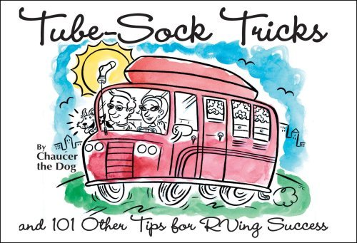 By Chaucer the Dog Tube-Sock Tricks, and 101 Other Tips for RVing Success (1st First Edition) [Paperback]