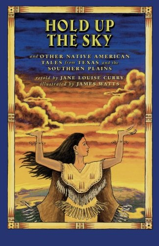 Hold Up the Sky: And Other Native American Tales from Texas and the ebook