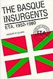 The Basque Insurgents: Euzkadi ta Askatasuna, 1952-80