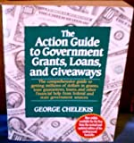 The Action Guide to Government Grants, Loans, and Giveaways, George Chelekis, 0399517928