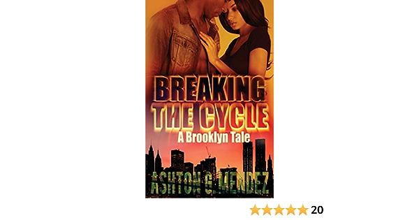 Ebook Urban Romance Breaking The Cycle By Ashton G Mendez