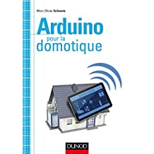Arduino pour la domotique (Hors Collection) (French Edition)