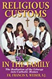 Religious Customs in the Family, Francis X. Weiser, 0895556138