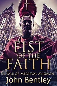 Fist Of The Faith: A Tale Of Medieval Avignon
