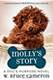 Molly's Story: A Dog's Purpose Novel