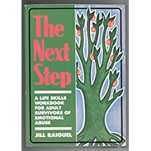 The Next Step: A Life Skills Workbook for Adult Survivors of Emotional Abuse