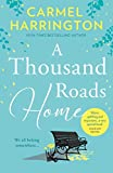 A Thousand Roads Home: 'A weepy but important book' Cecelia Ahern (An uplifting and gripping novel from the Irish Times bestseller) by  Carmel Harrington in stock, buy online here