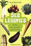 Des légumes : Petite encyclopédie gourmande