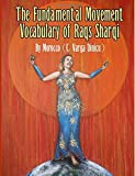 The Fundamental Movement Vocabulary of Raqs Sharqi
