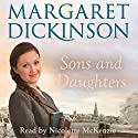 Sons and Daughters Audiobook by Margaret Dickinson Narrated by Nicolette McKenzie