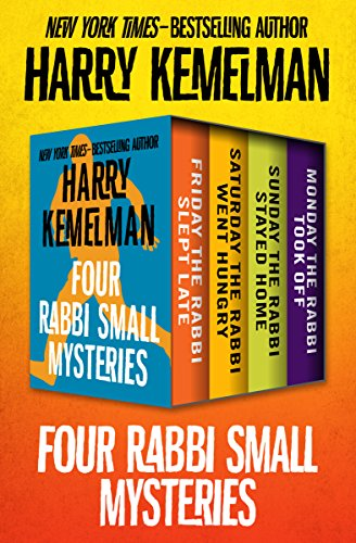 Four Rabbi Small Mysteries: Friday the Rabbi Slept Late, Saturday the Rabbi Went Hungry, Sunday the Rabbi Stayed Home, and Monday the Rabbi Took Off (The Rabbi Small Mysteries)