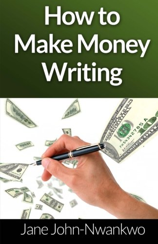How to make money writing (Work at home jobs) (Volume 2)