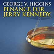 Penance for Jerry Kennedy | George V. Higgins