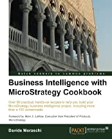 Business Intelligence with MicroStrategy Cookbook Front Cover