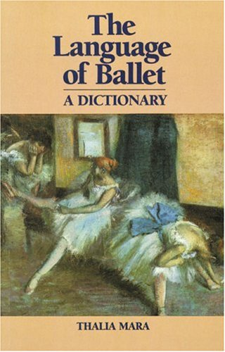 Language of Ballet: A Dictionary (Dance Horizons Book) by Princeton Book Company