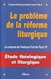 Image de Le probleme de la reforme liturgique : la messe de vatican II et paul VI