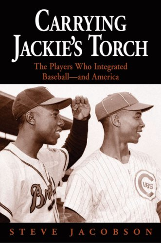 Search : Carrying Jackie's Torch: The Players Who Integrated Baseball—And America
