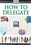Essential Managers: How to Delegate by Robert Heller (1998-09-17)